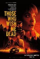 Те пожелаха смъртта ми / Those Who Wish Me Dead (2021)